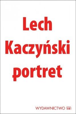 okładka Lech Kaczyński. Portret, Ebook | Michał Karnowski
