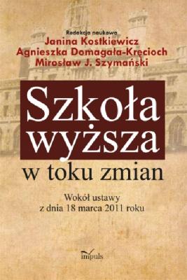 okładka Szkoła wyższa w toku zmian, Ebook | Janina Kostkiewicz, Agnieszka Domagała-Kręcioch, Mirosław J. Szymański