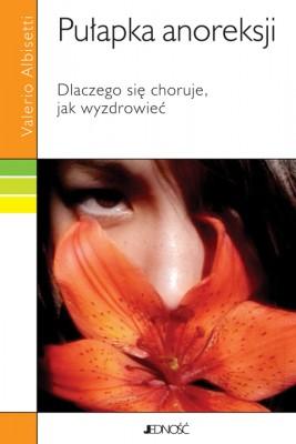 okładka Pułapka anoreksji. Dlaczego się choruje. jak wyzdrowieć., Ebook | Valerio Albisetti