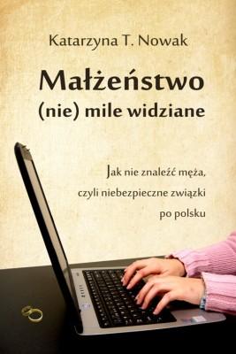 okładka Małżeństwo (nie) mile widziane, Ebook | Katarzyna T.  Nowak