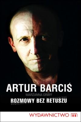 okładka Rozmowy bez retuszu, Ebook | Artur Barciś