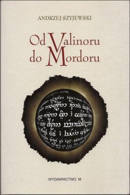 okładka Od Valinoru do Mordoru, Ebook | Andrzej Szyjewski