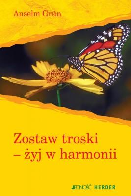 okładka Zostaw troski - żyj w harmonii., Ebook   Anselm Grün