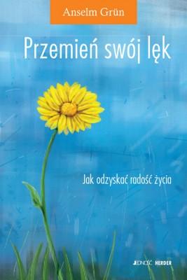 okładka Przemień swój lęk. Jak odzyskać radość życia?, Ebook | Anselm Grün