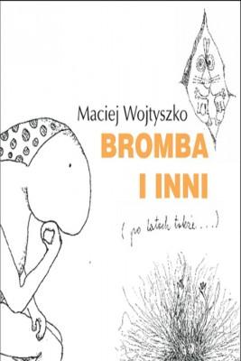 okładka Bromba i inni (po latach także…), Ebook | Maciej Wojtyszko