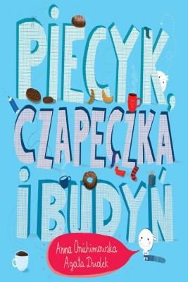 okładka Piecyk. czapeczka i budyń, Ebook | Anna Onichimowska
