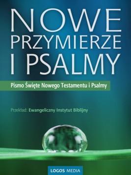 okładka Nowe Przymierze i Psalmy. Pismo Święte Nowego Testamentu i Psalmy. Biblia, Ebook | Ewangeliczny Instytut  Biblijny