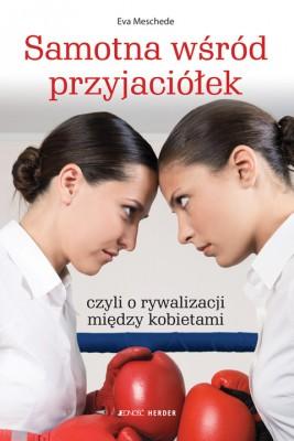 okładka Samotna wśród przyjaciółek czyli o rywalizacji między kobietami., Ebook | Eve Meschede