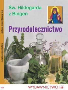 okładka Przyrodolecznictwo, Ebook | Św. Hildegarda  z Bingen