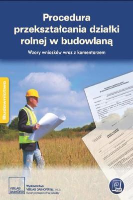 okładka Procedura przekształcania działki rolnej w budowlaną Wzory wniosków wraz z komentarzem, Ebook | zespół autorów