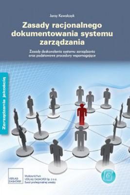 okładka Zasady dokumentowania systemu zarządzania Zasady doskonalenia systemu zarządzania oraz podstawowe procedury, Ebook | Jerzy Kowalczyk
