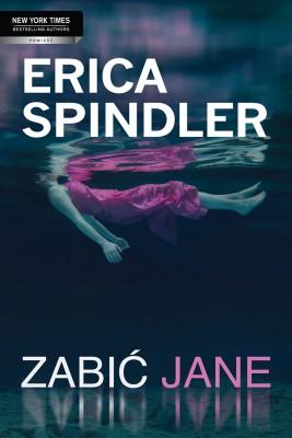 okładka Zabić Jane, Ebook | Erica Spindler