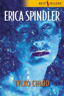 okładka Tylko Chłód, Ebook | Erica Spindler