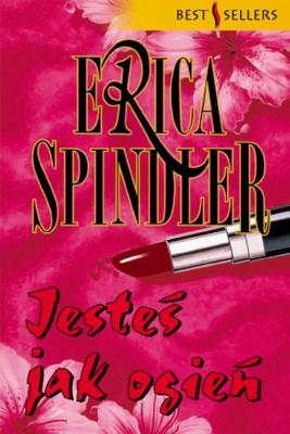 okładka Jesteś jak ogień, Ebook | Erica Spindler