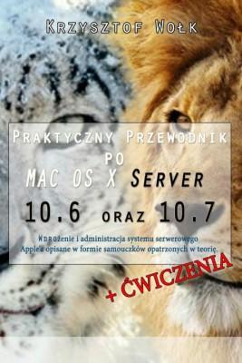 okładka Praktyczny przewodnik po MAC OS X Server 10.6 oraz 10.7, Ebook | Krzysztof Wołk
