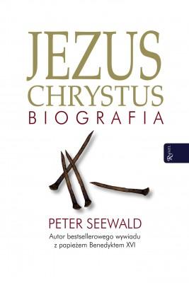 okładka Jezus Chrystus. Biografia, Ebook | Peter Seewald