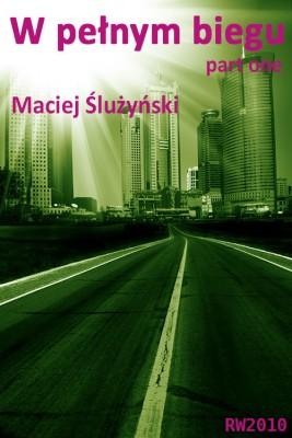 okładka W pełnym biegu. Part one., Ebook | Maciej Ślużyński