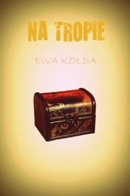 okładka Na tropie, Ebook | Ewa Kołda