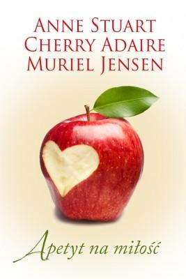 okładka Apetyt na miłość, Ebook   Anne Stuart, Cherry Adair, Muriel Jensen