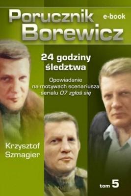 okładka Porucznik Borewicz - 24 godziny śledztwa (TOM 5), Ebook | Krzysztof Szmagier
