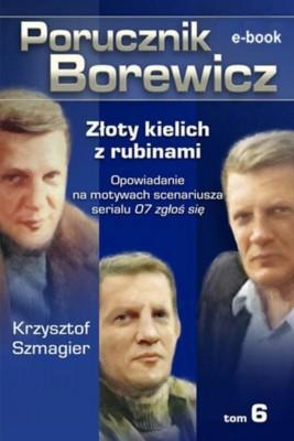 okładka Porucznik Borewicz - Złoty kielich z rubinami (TOM 6), Ebook | Krzysztof Szmagier