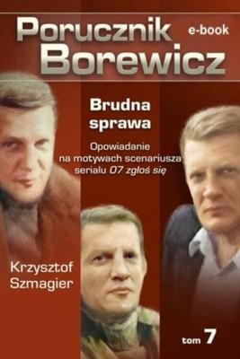 okładka Porucznik Borewicz - Brudna sprawa (TOM 7), Ebook | Krzysztof Szmagier