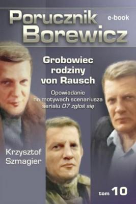 okładka Porucznik Borewicz - Grobowiec rodziny von Rausch (TOM 10), Ebook | Krzysztof Szmagier