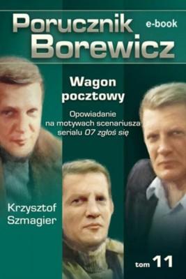 okładka Porucznik Borewicz - Wagon pocztowy (TOM 11), Ebook | Krzysztof Szmagier