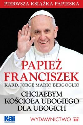 okładka Chciałbym Kościoła ubogiego dla ubogich, Ebook   Franciszek