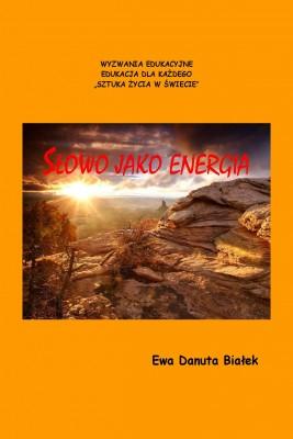 okładka Słowo jako energia, Ebook | Ewa Danuta Białek