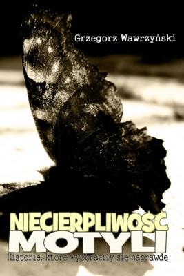 okładka Niecierpliwość motyli i inne opowiadania, Ebook | Grzegorz Wawrzyński