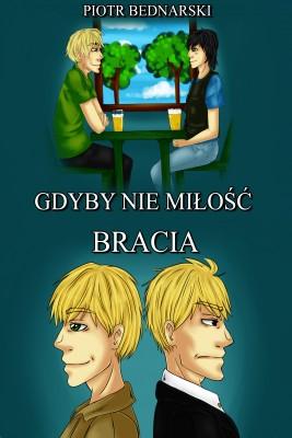 okładka Gdyby nie miłość. Bracia, Ebook | Piotr Bednarski