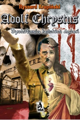 okładka Adolf Chrystus. Dychotomia ludzkich dążeń, Ebook   Ryszard Krupiński