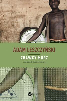 okładka Zbawcy mórz, Ebook | Adam Leszczyński