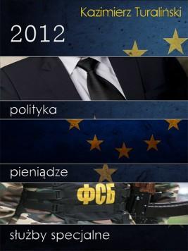 okładka 2012: Polityka. pieniądze. służby specjalne, Ebook | Kazimierz Turaliński