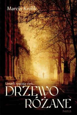 okładka Drzewo różane, Ebook | Marcin Królik