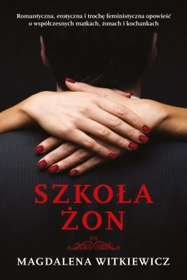 okładka Szkoła żon, Ebook | Magdalena Witkiewicz
