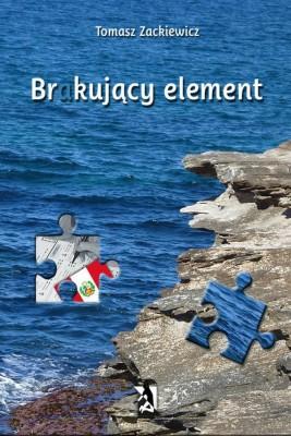 okładka Brakujący element, Ebook | Tomasz Zackiewicz