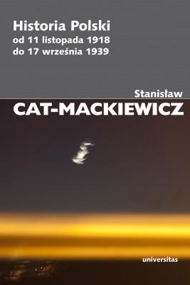 okładka Historia Polski od 11 listopada 1918 do 17 września 1939 r., Ebook | Stanisław Cat-Mackiewicz