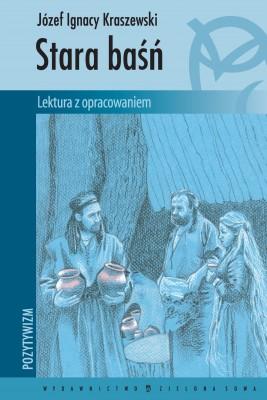 okładka Stara baśń. Lektura z opracowaniem, Ebook | Józef Ignacy Kraszewski