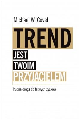 okładka Trend jest twoim przyjacielem., Ebook | Michael Covel