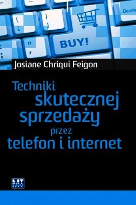 okładka Techniki skutecznej sprzedaży przez telefon i internet, Ebook | Josiane Chriqui Feigon