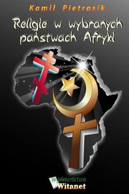 okładka Religie w wybranych państwach Afryki, Ebook | Kamil Pietrasik