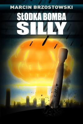 okładka Słodka bomba Silly, Ebook | Marcin Brzostowski