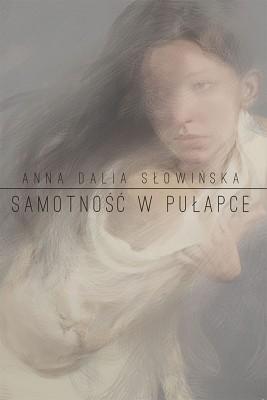 okładka Samotność w pułapce, Ebook | Anna Dalia Słowińska