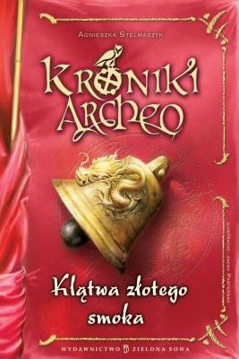 okładka Kroniki Archeo. Klątwa złotego smoka, Ebook | Agnieszka Stelmaszyk