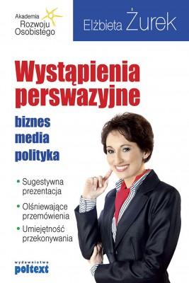 okładka Wystąpienia perswazyjne. biznes. media. polityka, Ebook | Elżbieta Żurek