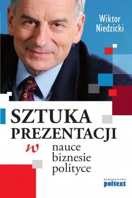 okładka SZTUKA PREZENTACJI w nauce biznesie i polityce, Ebook | Wiktor Niedzicki