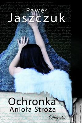 okładka Ochronka Anioła Stróża, Ebook | Paweł Jaszczuk