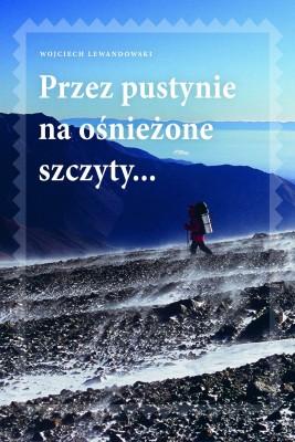okładka Przez pustynie na ośnieżone szczyty, Ebook | Wojciech Lewandowski